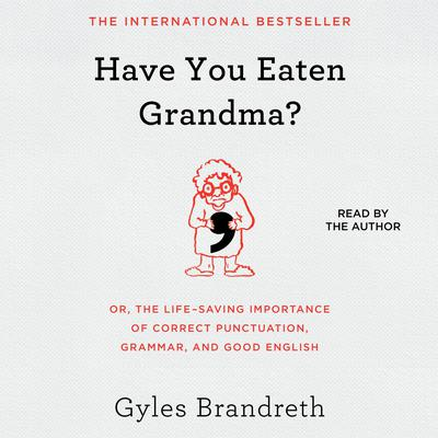 Have You Eaten Grandma? by Gyles Brandreth audiobook