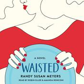 Waisted by  Randy Susan Meyers audiobook