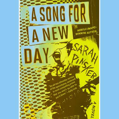 A Song for a New Day by Sarah Pinsker audiobook