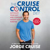 The Cruise Control Diet by  Jorge Cruise audiobook