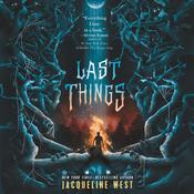 Last Things by  Jacqueline West audiobook