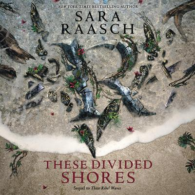 These Divided Shores by Sara Raasch audiobook