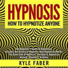 Hypnosis—How to Hypnotize Anyone