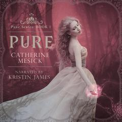 Pure by Catherine Mesick audiobook