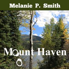 Mount Haven by Melanie P. Smith audiobook