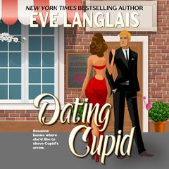 Dating Cupid by Eve Langlais audiobook