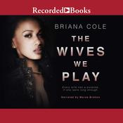 The Wives We Play by  Briana Cole audiobook