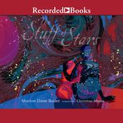 The Stuff of Stars by  Marion Dane Bauer audiobook