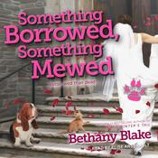 Something Borrowed, Something Mewed by  Bethany Blake audiobook