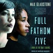 Full Fathom Five by  Max Gladstone audiobook
