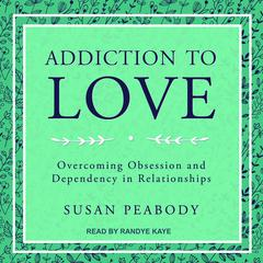 Addiction to Love by Susan Peabody audiobook