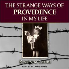 The Strange Ways of Providence In My Life by Krystyna Carmi audiobook