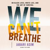We Can't Breathe by  Jabari Asim audiobook