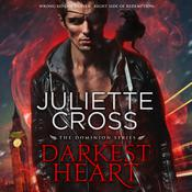 Darkest Heart by  Juliette Cross audiobook