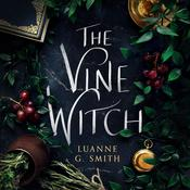 The Vine Witch by  Luanne G. Smith audiobook