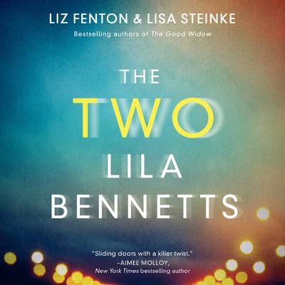 The Two Lila Bennetts by Liz Fenton audiobook
