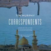Correspondents by  Tim Murphy audiobook