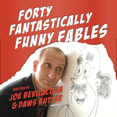 Forty Fantastically Funny Fables by Joe Bevilacqua audiobook