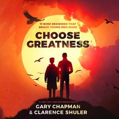 Choose Greatness by Gary Chapman audiobook