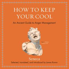 How to Keep Your Cool by Seneca audiobook