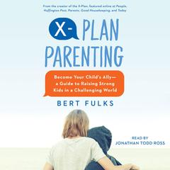 X-Plan Parenting by Bert Fulks audiobook