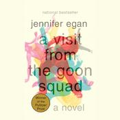 A Visit from the Goon Squad by  Jennifer Egan audiobook