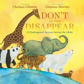 Don't Let Them Disappear by  Chelsea Clinton audiobook