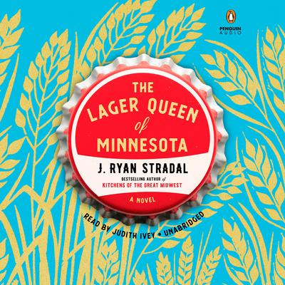 The Lager Queen of Minnesota by J. Ryan Stradal audiobook