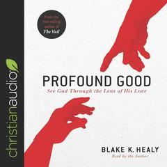Profound Good by Blake K. Healy audiobook