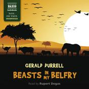 Beasts in My Belfry by  Gerald Durrell audiobook
