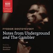 Notes from Underground and The Gambler by  Fyodor Dostoyevsky audiobook