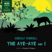 The Aye-Aye and I by  Gerald Durrell audiobook