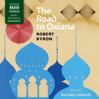 The Road to Oxiana by Robert Byron audiobook
