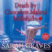 Death by Chocolate Malted Milkshake by  Sarah Graves audiobook