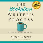 The Workplace Writer's Process by  Anne Janzer audiobook