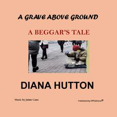 A Grave above Ground by Diana Hutton audiobook
