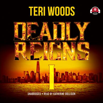 Deadly Reigns I by Teri Woods audiobook