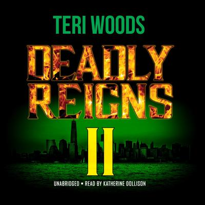 Deadly Reigns II by Teri Woods audiobook