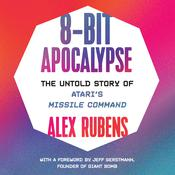 8-Bit Apocalypse by  Alex Rubens audiobook