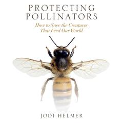 Protecting Pollinators by Jodi Helmer audiobook