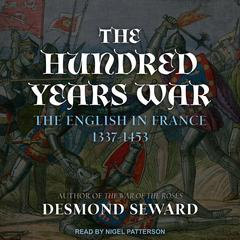The Hundred Years War by Desmond Seward audiobook