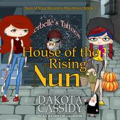 House of the Rising Nun by  Dakota Cassidy audiobook