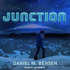 Junction by Daniel M. Bensen audiobook
