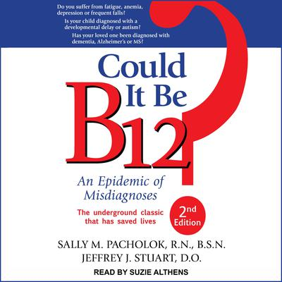 Could It Be B12? by Sally M. Pacholok, RN, BSN audiobook