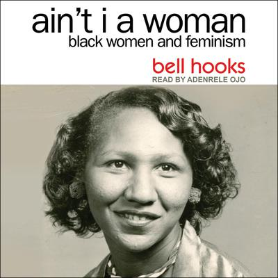 Ain't I a Woman by Bell Hooks audiobook