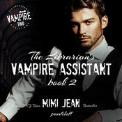 The Librarian's Vampire Assistant, Book 2 by  Mimi Jean Pamfiloff audiobook