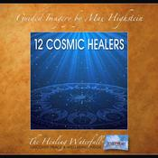 12 Cosmic Healers by  Max Highstein audiobook