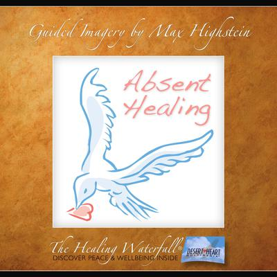 Absent Healing by Max Highstein audiobook