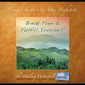 Break Free & Fulfill Yourself by  Max Highstein audiobook