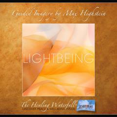 Lightbeing by Max Highstein audiobook